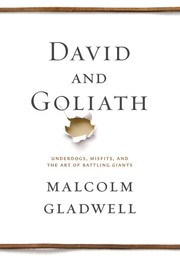 Cover of: David and Goliath: Underdogs, Misfits, and the Art of Battling Giants