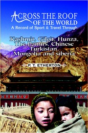 Cover of: Across The Roof of the World A Record of Sport & Travel Through