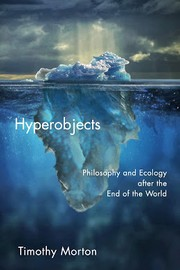 Cover of: Hyperobjects: Philosophy and Ecology after the End of the World