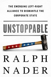 Cover of: Unstoppable: The Emerging Left-Right Alliance to Dismantle the Corporate State