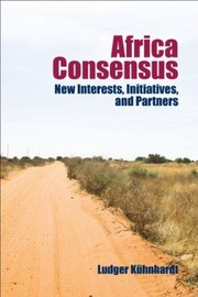 Cover of: Africa Consensus: New Interests, Initiatives and Partners