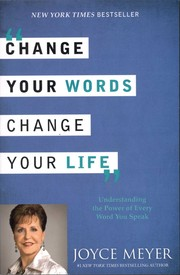 Cover of: Change your words, change your life