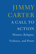 Cover of: A call to action: women, religion, violence, and power