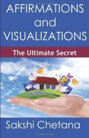 Cover of: Affirmations and Visualizations: The Ultimate Secret