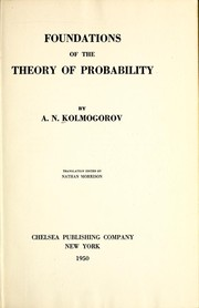 Cover of: Foundations of the theory of probability