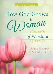 Cover of: How God Grows A Woman of Wisdom