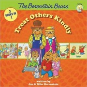 Cover of: The Berenstain Bears Treat Others Kindly