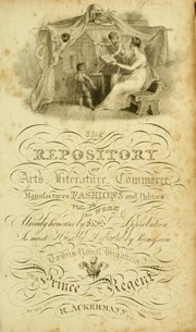 Cover of: The Repository of arts, literature, commerce, manufactures, fashions and politics