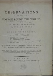 Cover of: Observations made during a voyage round the world [in H.M.S. Resolution] on physical geography, natural history, and ethic philosophy, especially on