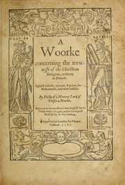 Cover of: A woorke concerning the trewnesse of the Christian religion