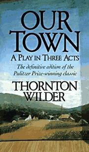 Cover of: Our town, a play in three acts