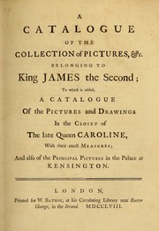 Cover of: A Catalogue of the collection of pictures, &c. belonging to King James the Second