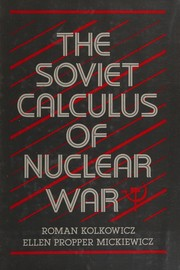 Cover of: The Soviet calculus of nuclear war
