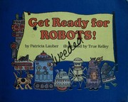 Cover of: Get ready for robots!