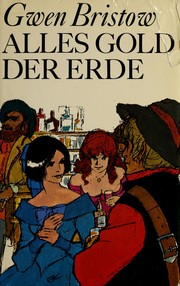 Cover of: Alles Gold der Erde