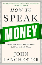 Cover of: How to Speak Money: What the Money People Say—And What It Really Means