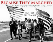 Cover of: Because they marched: The people's campaign for voting rights that changed America