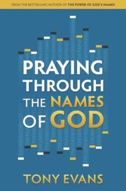 Cover of: Praying Through the Names of God