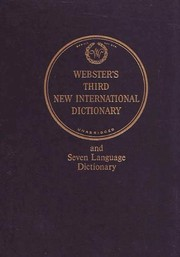 Cover of: Webster's third new international dictionary of the English language unabridged ... with seven language dictionary