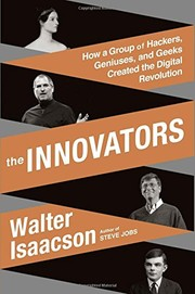 Cover of: The Innovators: How a Group of Hackers, Geniuses, and Geeks Created the Digital Revolution
