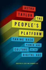 Cover of: The People's Platform: Taking Back Power and Culture in the Digital Age