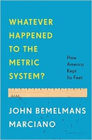 Cover of: Whatever Happened to the Metric System: How America Kept Its Feet