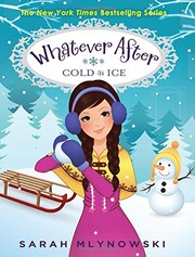 Cover of: Whatever After #6: Cold As Ice
