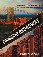 Cover of: Crossing Broadway: Washington Heights and the promise of New York City