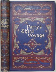 Cover of: Parry's third voyage for the discovery of a north-west passage in the years 1824 and 1825: with an account of the Esquimaux