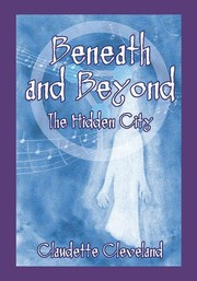 Cover of: Beneath and Beyond: The Hidden City