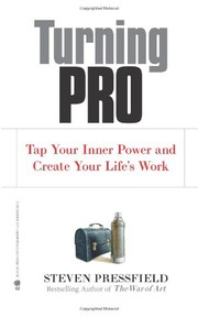 Cover of: Turning pro: tap your inner power and create your life's work