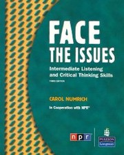 Cover of: Face the Issues: Intermediate Listening and Critical Thinking Skills, Third Edition