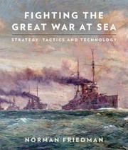 Cover of: Fighting the Great War at sea