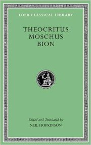Cover of: Theocritus, Moschus, Bion