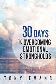 Cover of: 30 Days to Overcoming Emotional Strongholds