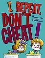 Cover of: I Repeat, Don't Cheat!