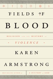 Cover of: Fields of Blood: Religion and the History of Violence