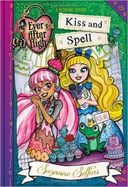 Cover of: Kiss and Spell (Ever After High)
