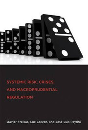 Cover of: SYSTEMIC RISK, CRISES, AND MACROPRUDENTIAL REGULATION