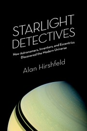 Cover of: Starlight Detectives: How Astronomers, Inventors, and Eccentrics Discovered the Modern Universe