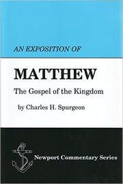 Cover of: An exposition of the Gospel according to Matthew: the Gospel of the Kingdom