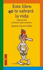 Cover of: Este libro no te salvará la vida