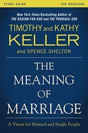 Cover of: The Meaning of Marriage Study Guide: A Vision for Married and Single People
