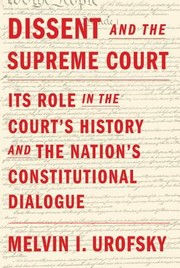 Cover of: Dissent and the Supreme Court: its role in the Court's history and the nation's constitutional dialogue