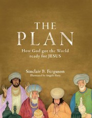 Cover of: The Plan: How God Got the World Ready for Jesus