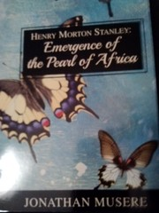 Cover of: Henry Morton Stanley: Emergence of the Pearl of Africa