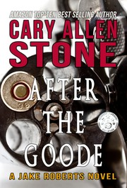 Cover of: AFTER THE GOODE – A Jake Roberts Novel