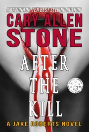 Cover of: AFTER THE KILL –A Jake Roberts Novel (Book 4)