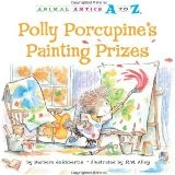 Cover of: Polly Porcupine's Painting Prizes
