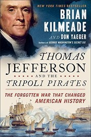 Cover of: Thomas Jefferson and the Tripoli Pirates: The Forgotten War That Changed American History